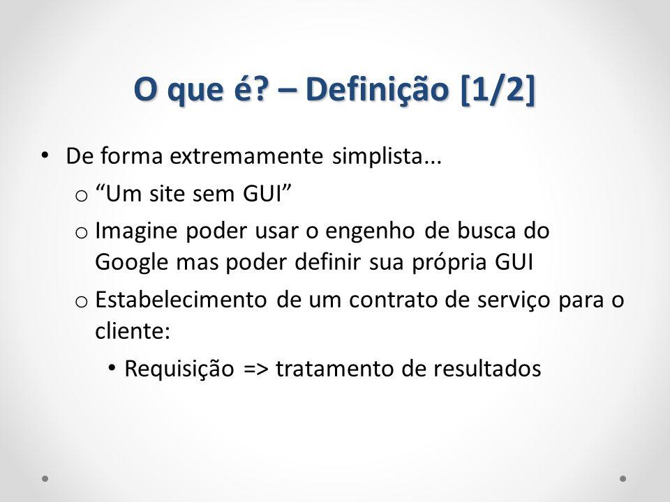 O que é – Definição [1/2] De forma extremamente simplista...